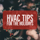 4 Steps to Avoid an HVAC Breakdown This Holiday Season